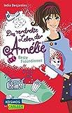 Das verdrehte Leben der Amélie, Band 1: Beste Freundinnen