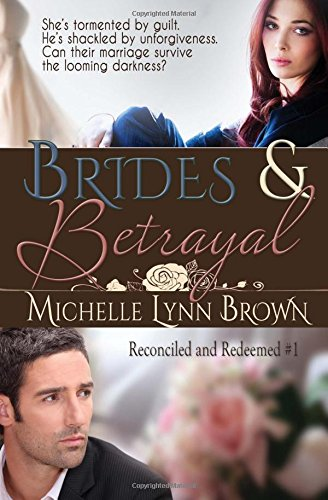 Brides and Betrayal: Volume 1 (Reconciled and Redeemed)