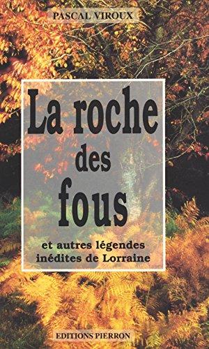 La roche des fous, et autres lgendes indites de Lorraine