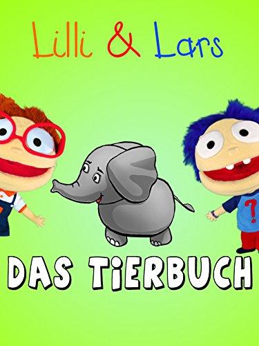 Das Tierbuch - Lernen mit Lilli und Lars - Ein Lernvideo für kleinkinder