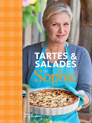 Tartes & salades de Sophie par Sophie Dudemaine, Judith Clavel