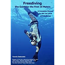 Freediving: The Guide for the First 10 Meters: A Complete Manual for the 1st Level of Freediving (Freediving Books) (English Edition)