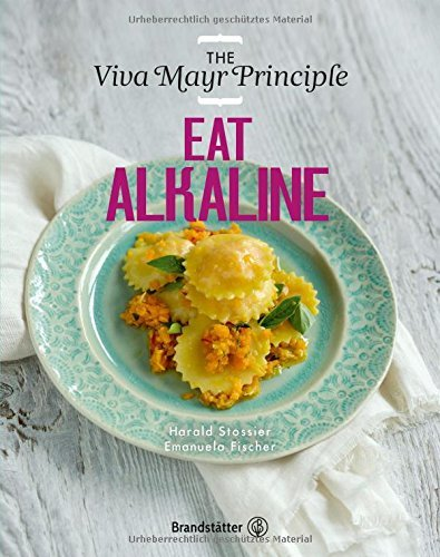 Eat Alkaline: The Viva- Mayr- Principle by Emanuela Fischer (9-Feb-2015) Hardcover