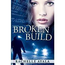 By Ayala, Rachelle [ [ Broken Build: Silicon Valley Romantic Suspense ] ] Oct-2012[ Paperback ]