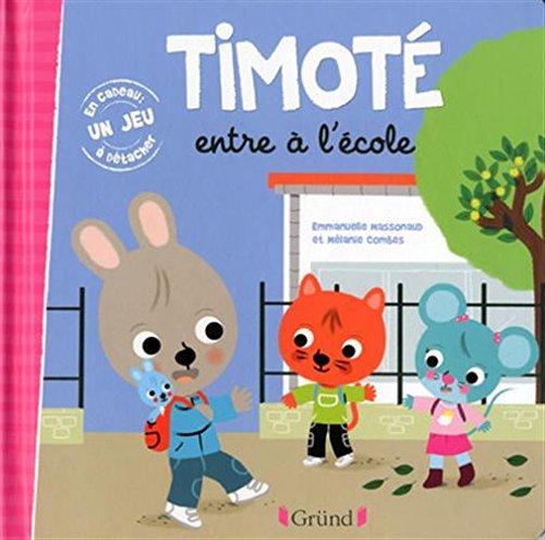 Timoté entre à l'école par Emmanuelle MASSONAUD