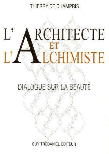 L'architecte et l'alchimiste : Dialogue sur la beaut