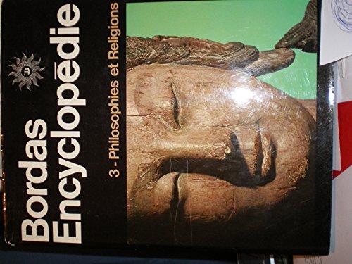 Bordas Encyclopédie. Tome 3 : Philosophie Religions.