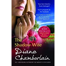 The Shadow Wife by Diane Chamberlain (2011-12-02)