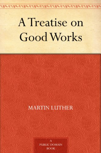 a-treatise-on-good-works-english-edition