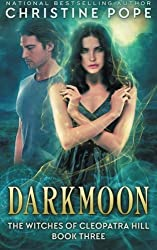 Darkmoon (The Witches of Cleopatra Hill) (Volume 3) by Christine Pope (2014-08-04)