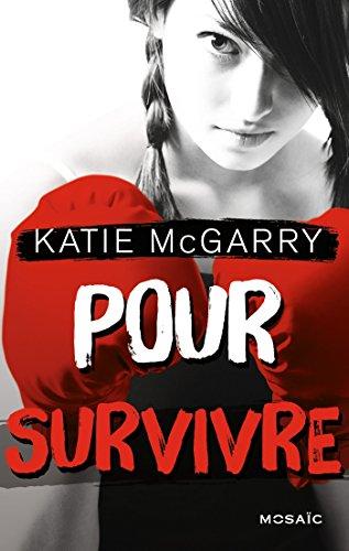 Lire Pour survivre (Pushing the limits t. 4) pdf
