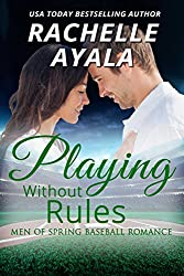 Playing Without Rules (Men of Spring Baseball Book 1)