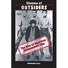 Cinema of Outsiders: The Rise of American Independent Film by Levy, Emanuel (2001) Paperback