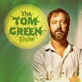 Songtexte von Tom Green - The Tom Green Show