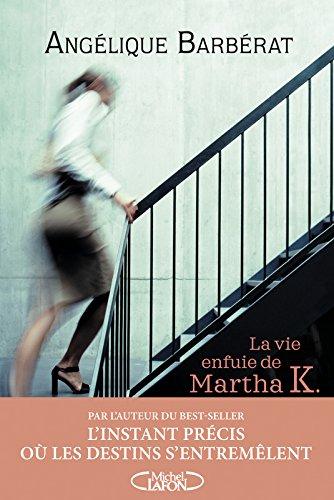 La vie enfuie de Martha K