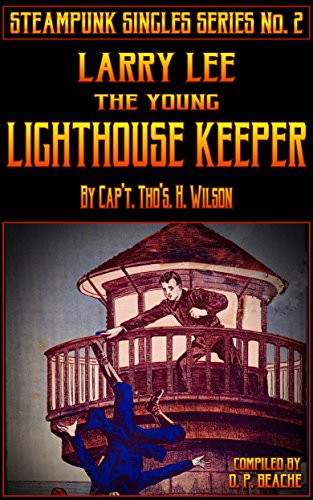 Larry Lee, The Young Lighthouse Keeper (Steampunk Singles Series Book 2) (English Edition)