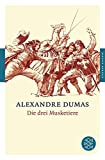 Die drei Musketiere: Roman (Fischer Klassik) - Alexandre Dumas