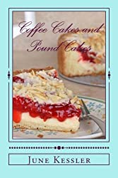 Coffee Cakes and Pound Cakes: Delicious Cakes anytime by Ms June M Kessler (2014-03-13)