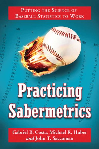 Practicing Sabermetrics: Putting the Science of Baseball Statistics to Work (English Edition) por Gabriel B., Costa
