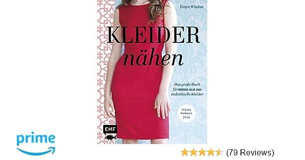 Kleider nähen: Das große Buch für mehr als 200 individuelle Kleider ...