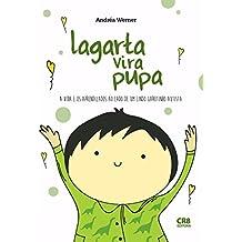 Lagarta Vira Pupa: A vida e os aprendizados ao lado de um lindo garotinho autista. (Portuguese Edition)