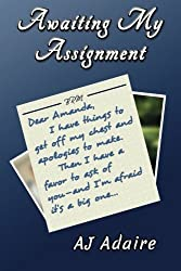 Awaiting My Assignment (Friends) (Volume 2) by AJ Adaire (2014-01-26)