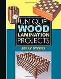 Telecharger Livres Unique Wood Lamination Projects by Jerry Syfert 2005 09 01 (PDF,EPUB,MOBI) gratuits en Francaise