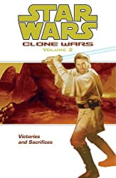 Star Wars: Victories and Sacrifices v. 2: Clone Wars (Star Wars: Clone Wars (Dark Horse Comics Paperback))