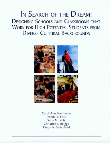 In Search of the Dream: Designing Schools and Classroom That Work for High Potential Students from Diverse Cultural Backgrounds (English Edition)