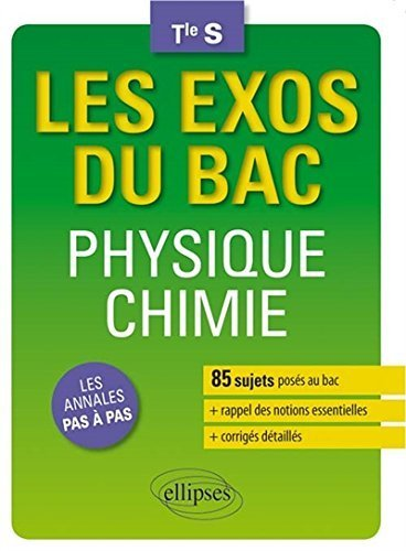 Les Exos du Bac Physique Chimie Terminales S 85 Sujets Posés au BAC de Pascal Clavier (20 janvier 2015) Broché