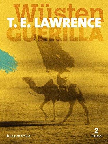 T. E. Lawrence: Wüsten-Guerilla