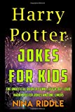 Harry Potter Jokes for Kids: The Unofficial Book...