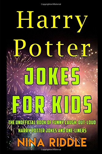 Harry Potter Jokes for Kids: The Unofficial Book of Funny Laugh-out-Loud Harry Potter Jokes and One-Liners