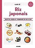 Riz japonais : Pour mettre son grain de riz en cuisine !...