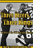 Three Rivers, Three Rings - The Story of the 1978 Super Bowl Steelers (English Edition)