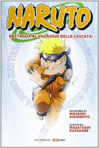 Naruto. Battaglia al villaggio della cascata!