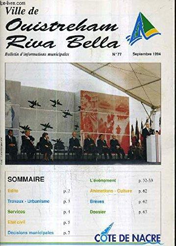 VILLE DE OUISTREHAM RIVA BELLA BULLETIN D'INFORMATION MUNICPALES N°77 SEPTEMBRE 1994 - Travaux urbanisme - services - état civil - décisions municipales - l'événement - animations culture - brèves dossier. par COLLECTIF