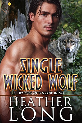 Single Wicked Wolf: (Wolves of Willow Bend Book 7.5) (English Edition)