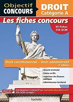 Fiches Droit constitutionnel et droit administratif - Cat A (Objectif Concours - Fiches)