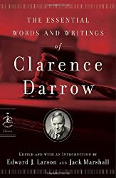 The Essential Words and Writings of Clarence Darrow (Modern Library Classics (Paperback))