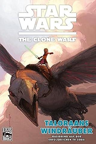 Star Wars: The Clone Wars (zur TV-Serie): Bd. 4: Taloraans Windräuber