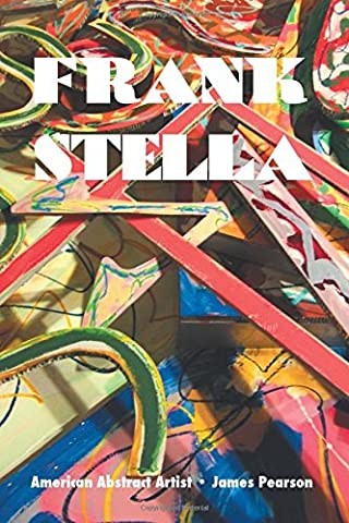 Frank Stella: American Abstract Artist (Painters)