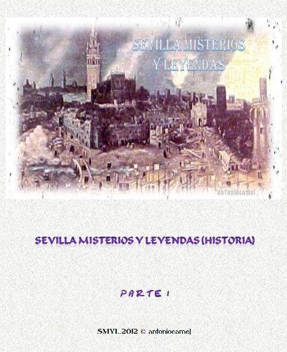 SEVILLA MISTERIOS Y LEYENDAS (HISTORIA) por ANTONIO CAMEL