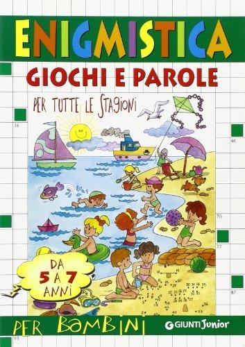 Enigmistica. Giochi e parole per tutte le stagioni (5-7 anni) (L'isola che non c') di Marinelli, Elvira (2001) Tapa blanda
