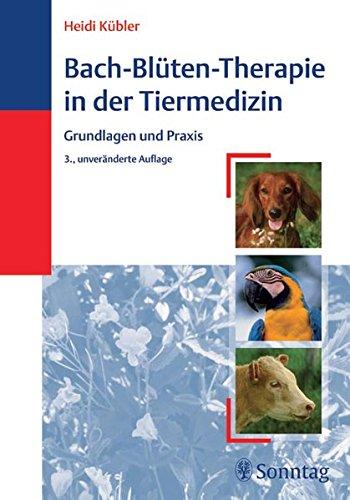 Bach-Blüten-Therapie in der Tiermedizin: Grundlagen und Praxis