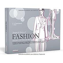 Fashion - Formen und Stile der Mode: Vorlagen für Modedesign & zweisprachiges Nachschlagewerk (Deutsch/Englisch)