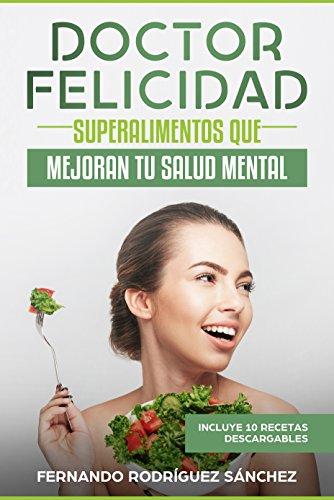 Doctor Felicidad: Superalimentos que mejoran tu salud mental.