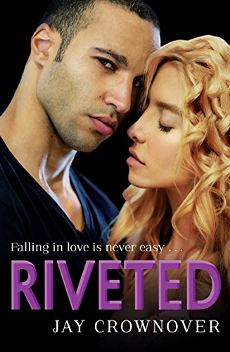 Riveted (Saints of Denver, Book 3) by [Crownover, Jay]