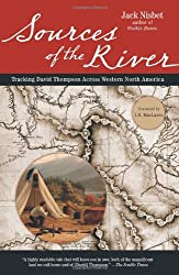 Sources of the River: Tracking David Thompson Across Western North America