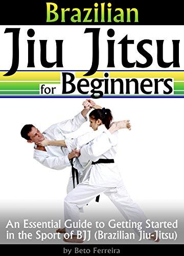 Brazilian Jiu Jitsu for Beginners: An Essential Guide to Getting Started in the Sport of BJJ - ( Brazilian Jiu-Jitsu ) (English Edition) por Beto Ferreira